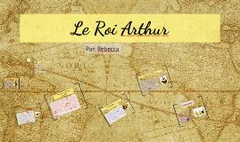 Le Roi Arthur par: Rebecca