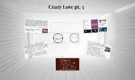 Crazy Love pt. 3