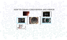 HOW TO CLEAN DSLR SENSOR AND MIRROR