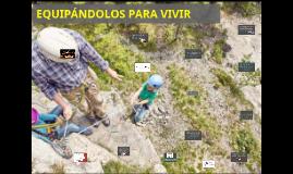 EQUIPÁNDOLOS PARA VIVIR