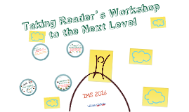 Taking Reader's Workshop to the Next Level 2016