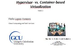 Hypervisor- vs. Container-based Virtualization