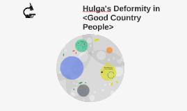 Hulga's Deformity in <Good Country People>