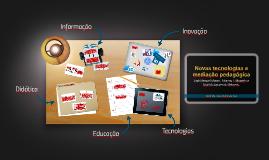 Copy of Novas tecnologias e mediação pedagógica