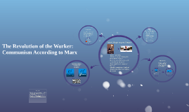 The Revolution of the Worker: Communism According to Marx