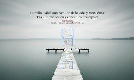 Día 1 Cursillo ''Nihilismo, Sentido de la Vida, y Meta-ética''