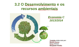 O Desenvolvimento  e os recursos ambientais