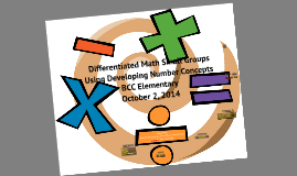 Differentiated Math Small Groups Using Developing Number Concepts BCC 10/2/14