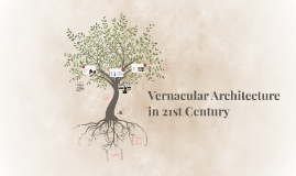 Copy of Vernacular Architecture in 21st Century