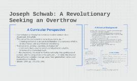 Copy of Copy of Joseph Schwab: A Revolutionary Seeking an Overthrow