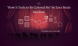 colored me neale hurston Zora neale hurston's short story how it feels to be colored me portrays the view of being a black woman during the narrator's life the narrator tells.