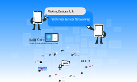 Making Devices Talk with Peer to Peer Networking