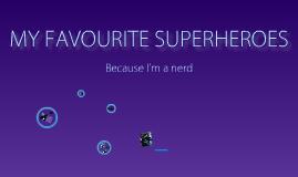 Superheroes! (I'm a nerd!)