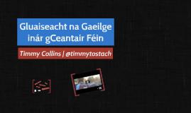 Gluaiseacht na Gaeilge inár gCeantair Féin