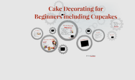 Cake Decorating for Beginners Including Cupcakes