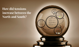 How did tensions increase between the North and South?