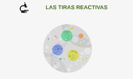 Copy of LAS TIRAS REACTIVAS