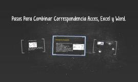 Copy of Pasos Para Combinar Correspondencia Acces, Excel y Word.