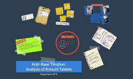 Acid-Base Titration: Analysis of Antacid Tablets