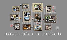 Copy of INTRODUCCIÓN A LA FOTOGRAFÍA