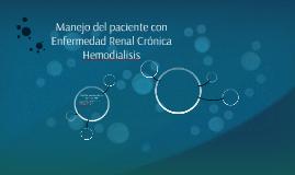 Manejo del paciente con Enfermedad Renal Crónica Hemodialisi