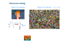 Advanced trading