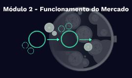 Módulo 2 - Funcionamento do Mercado