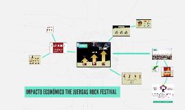 IMPACTO ECONÓMICO THE JUERGAS ROCK FESTIVAL
