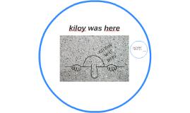 kiloy was here