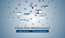 Is Social Media Killing Democracy?