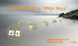 """La evolución de la """"Abeja Maya"""""""