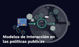 Modelos de Interacción en las políticas publicas
