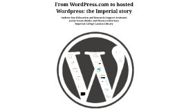 From WordPress.com to hosted Wordpress: the Imperial story