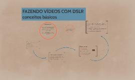 FAZENDO VÍDEOS COM DSLR
