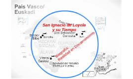 San Ignacio de Loyola y su Tiempo