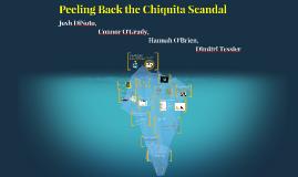 Copy of Peeling Back the Chiquita Scandal