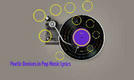 Poetic Devices in Pop Music Lyrics