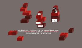 USU ESTRETEGICO DE LA INFORMACION EN GERENCIA DE VENTAS