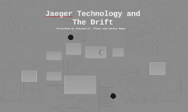 Jaeger Technology and