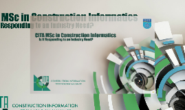 Msc in Construction Informatics - Is it Responding to an Industry Need ?