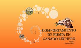 COMPORTAMIENTO DE RUMIA EN GANADO LECHERO