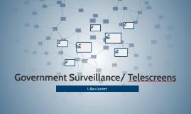 Government Surveillance/ Telescreens