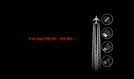 Copy of   Iron Age (700 BC – 450 AD)