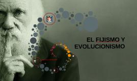 EL FIJISMO O EVOLUCIONISMO