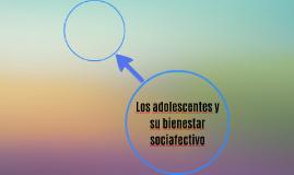 Los adolescentes y su bienestar sociafectivo