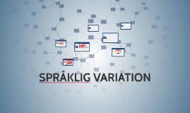 SPRÅKLIG VARIATION