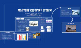 Moisture Recovery System