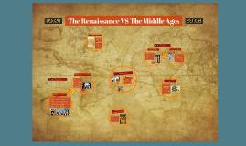 The Renaissance VS The Middle Ages