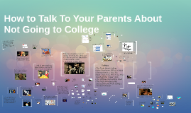 Copy of How to Talk to Your Parents About Not Going to College