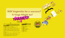 Will Vegemite be a success? It Vegemite be.
